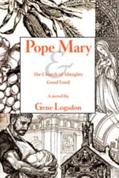 Pope Mary & the Church of Almighty Good Food 097896764X Book Cover