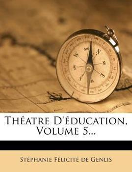 Paperback Th?atre d'?ducation, Volume 5... Book