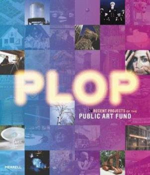 Plop: Recent Projects of the Public Art Fund 1858942470 Book Cover