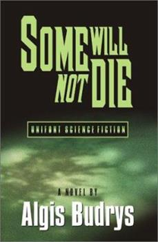 Some Will Not Die 1587760290 Book Cover