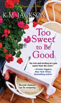 Too Sweet to Be Good - Book #2 of the Sugar Lake