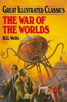 The War of the Worlds - Book  of the Great Illustrated Classics