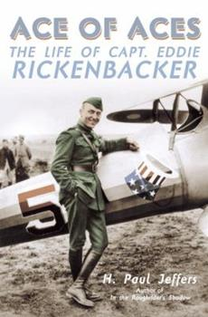 Ace of Aces: The Life of Captain Eddie Rickenbacker 0891417915 Book Cover