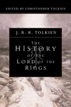 The History of the Lord of the Rings - Book  of the Middle-earth Universe