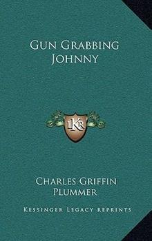 Hardcover Gun Grabbing Johnny Book