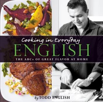 Cooking in Everyday English: The ABCs of Great Flavor at Home 084873484X Book Cover