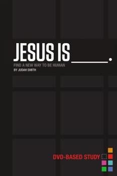 Paperback Jesus Is Curriculum Kit: Find a New Way to Be Human Book