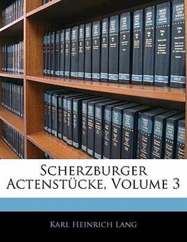 Paperback Scherzburger Actenst?cke, Volume 3 Book