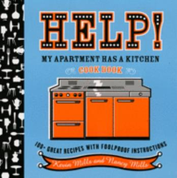 Paperback Help! My Apartment Has a Kitchen Cookbook: 100 + Great Recipes with Foolproof Instructions Book