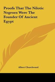 Hardcover Proofs That the Nilotic Negroes Were the Founder of Ancient Egypt Book