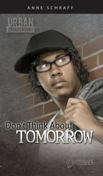 Don't Think about Tomorrow 161651664X Book Cover