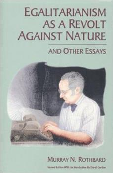 Egalitarianism as a Revolt Against Nature and Other Essays 0945466234 Book Cover