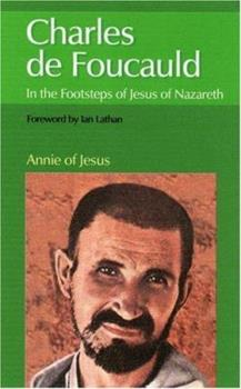 Charles de Foucauld: In the Footsteps of Jesus of Nazareth 1565482298 Book Cover