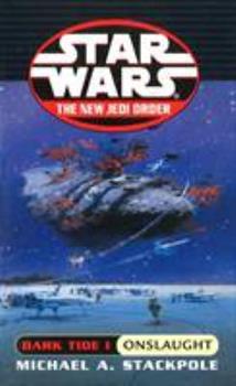Dark Tide: Onslaught (Star Wars: The New Jedi Order, #2) - Book  of the Star Wars Legends