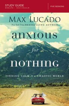 Paperback Anxious for Nothing: Finding Calm in a Chaotic World Book