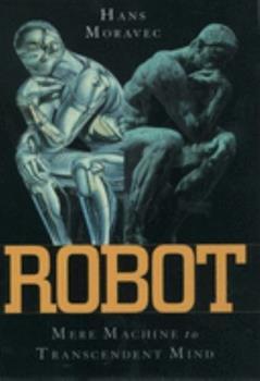 Hardcover Robot: Evolution from Mere Machine to Transcendent Mind Book