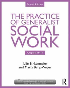 The Practice of Generalist Social Work: Chapters 10-13 1138056499 Book Cover