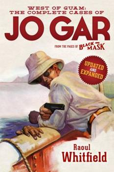 West of Guam: The Complete Cases of Jo Gar 1618271180 Book Cover