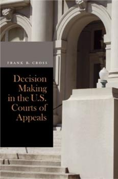 Decision Making in the U.S. Courts of Appeals 0804757135 Book Cover