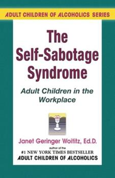 Self-Sabotage Syndrome: Adult Children in the Workplace 1558740503 Book Cover
