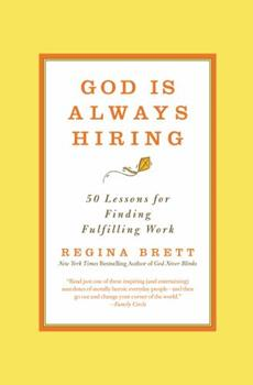 God Is Always Hiring: 50 Lessons for Finding Fulfilling Work 1455558559 Book Cover