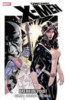 Uncanny X-Men: Breaking Point - Book  of the Uncanny X-Men 1963-2011