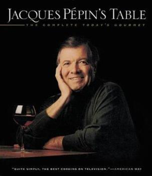 Paperback Jacques Pepin's Table : The Complete Today's Gourmet Book