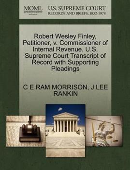 Paperback Robert Wesley Finley, Petitioner, V. Commissioner of Internal Revenue. U. S. Supreme Court Transcript of Record with Supporting Pleadings Book