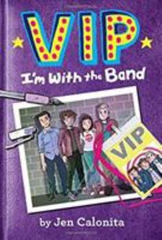 VIP: I'm With the Band 031625973X Book Cover