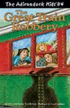 The Great Train Robbery - Book #4 of the Adirondack Kids