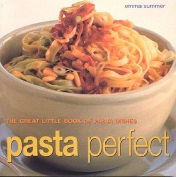Pasta Perfect 1842159666 Book Cover