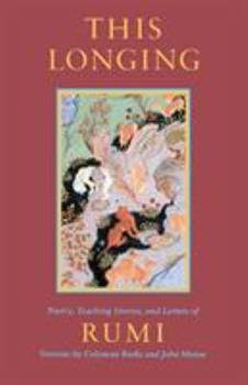 This Longing: Poetry, Teaching Stories, and Letters of Rumi 0939660296 Book Cover