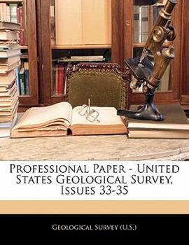 Paperback Professional Paper - United States Geological Survey, Issues 33-35 Book