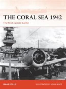 The Coral Sea 1942: The first carrier battle - Book #214 of the Osprey Campaign