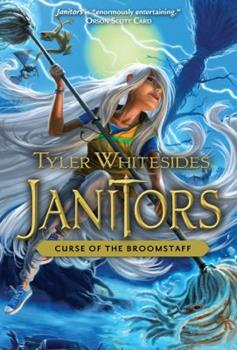 Janitors, Book 3: Curse of the Broomstaff - Book #3 of the Janitors