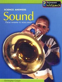 Sound: From Whisper to Rock Band 1403409560 Book Cover
