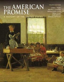 The American Promise: A History of the United States, Combined Version (Volumes I & II) 0312452918 Book Cover