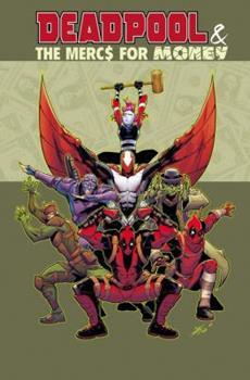 Deadpool & The Mercs for Money Vol. 1: Mo' Mercs, Mo' Monkeys - Book  of the Deadpool & The Mercs For Money Single Issues