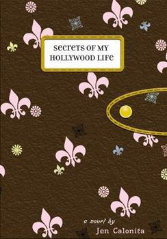 Secrets of My Hollywood Life 0316154431 Book Cover