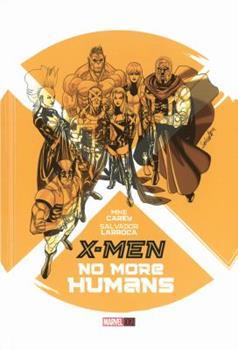 X-Men: No More Humans - Book #3 of the Marvel OGN