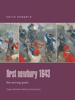 First Newbury 1643: The Turning Point - Book #116 of the Osprey Campaign