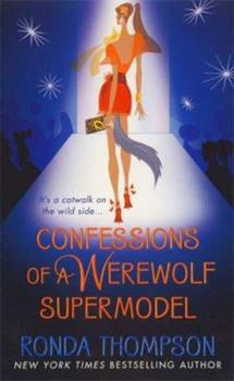 Confessions of a Werewolf Supermodel 0312949251 Book Cover