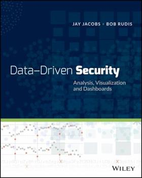 Data-Driven Security: Analysis, Visualization and Dashboards 1118793722 Book Cover