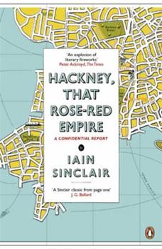 Hackney, That Rose-Red Empire: A Confidential Report 0141012749 Book Cover