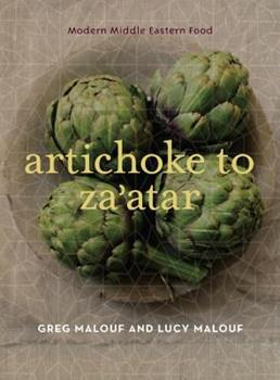 Artichoke to Za'atar: Modern Middle Eastern Food 0520254139 Book Cover