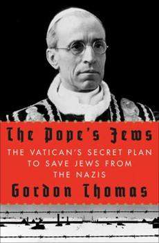 The Pope's Jews: The Vatican's Secret Plan to Save Jews from the Nazis 0312604211 Book Cover