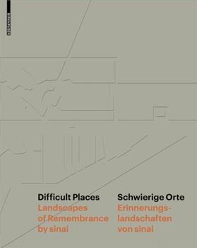 Hardcover Difficult Places Schwierige Orte: Landscapes of Remembrance by Sinai Erinnerungslandschaften Von Sinai [German] Book