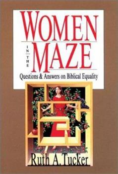 Women in the Maze: Questions & Answers on Biblical Equality 0830813071 Book Cover