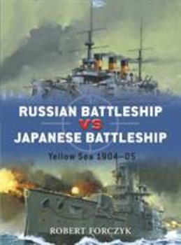 Russian Battleship vs Japanese Battleship: Yellow Sea 1904-05 - Book #15 of the Duel