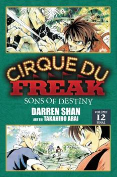 Cirque Du Freak: Sons of Destiny, Vol. 12 - Book #12 of the Cirque Du Freak: The Manga